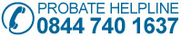 Probate Helpline 0844 740 1637